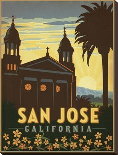 San Jose California; I have a brother that was born in Santa Clara and my father went to college in San Jose to finish his degree in engineering.