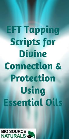 EFT Tapping Scripts for Divine Connection & Protection Using Essential Oils
