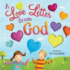 A Love Letter from God by P. K. Hallinan A sweet new book from perennial best-selling author P. K. Hallinan. In this new title by P. K. Hallinan, the author supposes what God might say in a personal letter written to a child. The unconditional and unlimited nature of God's love is revealed through simple and lyrical language.