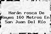 http://tecnoautos.com/wp-content/uploads/imagenes/tendencias/thumbs/haran-rosca-de-reyes-160-metros-en-san-juan-del-rio.jpg rosca de reyes. Harán rosca de reyes 160 metros en San Juan del Río, Enlaces, Imágenes, Videos y Tweets - http://tecnoautos.com/actualidad/rosca-de-reyes-haran-rosca-de-reyes-160-metros-en-san-juan-del-rio/