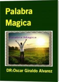 Le agradezco mucho por visitar esta pagina ,te pido que la compartashttps://booklaunch.io/oscargiraldo/palabra-magica