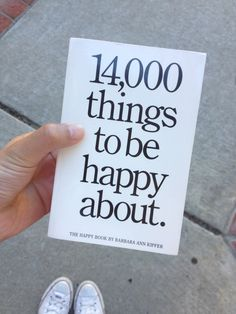 « 14 000 things to be happy about » Barbara Ann Kipfer