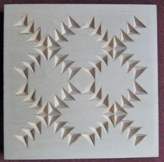 Chip Carving Class - Quilt Squares #16: Post pics of your square(s) HERE!
