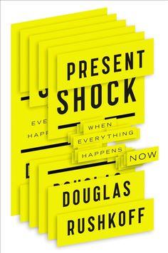 Present Shock: When