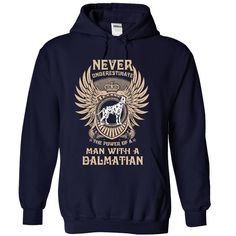 NEVER UNDERESTIMATE THE POWER OF A MAN WITH A Dalmatian T Shirt, Hoodie, Sweatshirt