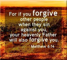 """""""For if you forgive other people when they sin against you, your heavenly Father will also forgive you. I Love You Lord, Thank You Lord, Love You More Than, More Than Words, Matthew 6, Thy Word, Psalm 119, Speak Life, Biblical Quotes"""