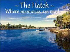 The Hatch - Where memories are made.  Steinhatchee, FL