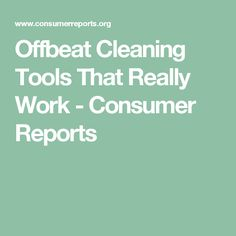 Offbeat Cleaning Tools That Really Work - Consumer Reports