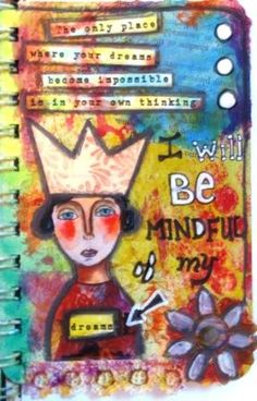 2012 monthly journal prompt group - the artists' nest  What is something you need to be more mindful of?