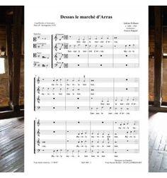Adrien WILLAERT : Dessus le marché d'Arras - chanson de la Renaissance  pour choeur à 4 voix mixtes publiée aux Editions Musiques en Flandres - référence MeF 460