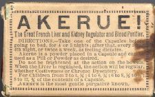 Akerue French Liver and Kidney Regulator 1900  The indications or uses for this product as provided on its packaging:  A liver and kidney regulator; blood purifier. For costiveness and constipation; all  liver and kidney complaints; Bright's Disease of the kidney; diabetes; catarrh of the bladder; gravel and stricture; malaria; sick, bilious or nervous headache; neuralgia; rheumatism; loss of sleep, appetite or energy; tired, weary feeling; melancholy; dry, hacking cough, fatigue…