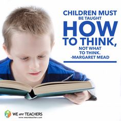 Teach kids how to think.