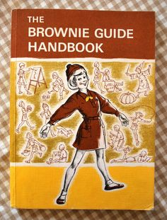 The Brownie Guide Handbook - Girl Scouts - London 1977 - I read this so many times - loved the story about becoming a brownie. 1980s Childhood, My Childhood Memories, Brownie Guides, Pierrot Clown, World Thinking Day, My Memory, Old Toys, The Good Old Days, Nostalgia