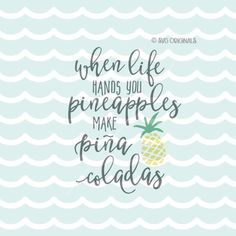 Pineapple SVG When Life Hands You Pineapples SVG Cricut Explore and more. Pineapple Sayings, Me Quotes, Motivational Quotes, Inspirational Quotes, Positive Quotes, Hand Lettering, Favorite Quotes, Positivity, Thoughts