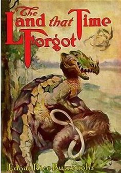The Land That Time Forgot by Edgar Rice #Burroughs