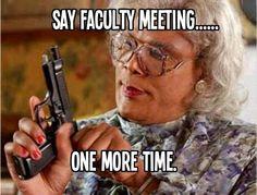 Faculty meetings...Grrr!