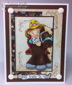 """High Hopes Stamps: Happy Trails! by Donna using """"Cowgirl Candice"""" (R062) & Sentiment: """"Happy Trails"""" (F204)"""
