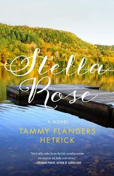 A Literary Vacation : Spotlight on Stella Rose by Tammy Flanders Hetrick + Giveaway!