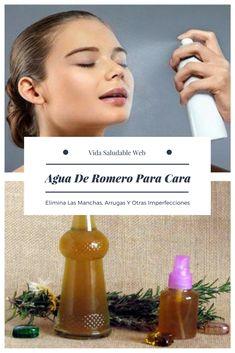 Esta Agua de Romero Para La Cara, Elimina Las Manchas Y Arrugas De La Piel Hot Sauce Bottles, Shampoo, Beauty Hacks, Skin Care, Rose Oil, Beauty Tips, Health Tips, Beauty Tricks, Beauty Dupes