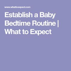 Establish a Baby Bedtime Routine | What to Expect