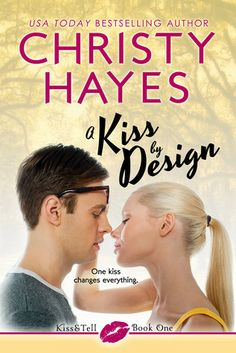 In Review: A Kiss by Design (Kiss & Tell #1) by Christy Hayes