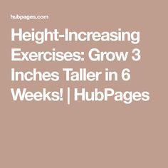 Height-Increasing Exercises: Grow 3 Inches Taller in 6 Weeks! | HubPages