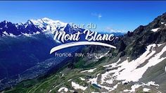 Tour du Mont Blanc Video Compilation by Alpenwild - Amazing Footage of the guided tour!
