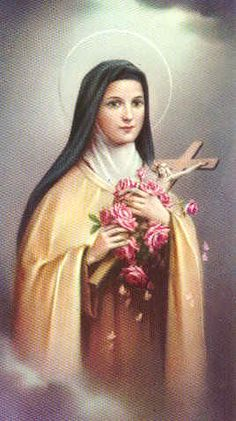 Saint Therese, the Little  Flower, please pick me  a rose from the heavenly  garden and send it to  me with a message of love.  Ask God to grant me the  favor I thee implore and  tell Him I will love  Him each day more and more.
