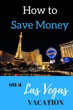 How to Save Money on a Las Vegas Vacation  Las Vegas, Nevada United States  #LasVegas #budgettravel