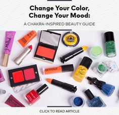 Change Your Color, Change Your Mood: A Chakra-Inspired Beauty Guide