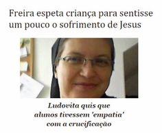 http://www.paulopes.com.br/2015/04/freira-espeta-crianca-para-sentisse-o-sofrimento-de-jesus.html