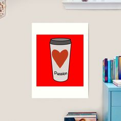 """""""Love Coffee With A Passion -White Travel Mug Coffee Design"""" Art Print by Pultzar   Redbubble"""