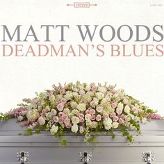 Deadman's Blues, by Matt Woods