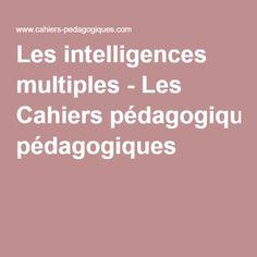 Les intelligences multiples - Les Cahiers pédagogiques
