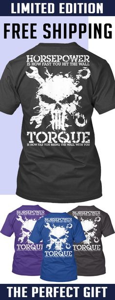 Horsepower Torque - Limited Edition. Only 2 days left for free shipping, get it now!
