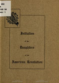 """""""Initiation for the Daughters of the American Revolution ... . Daughters of the American Revolution. Iowa."""""""