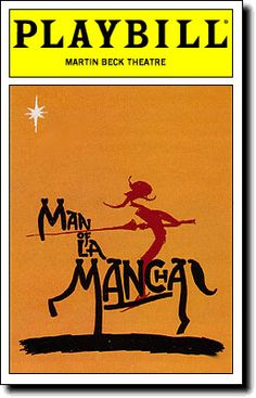 I have always wanted to see this - always seem to miss it.  Cervantes - Don Quixote / Man of La Mancha.