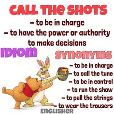 Idiom: Call the shots