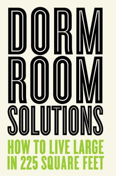 Dorm Room Solutions - I pinned this to made me laugh because I dont have the exact measurements, but if my memory serves correctly, my dorm room (double occ) was about 150 square feet max!
