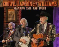 Crowe, Lawson & Williams: Standing Tall and Tough Country Western Singers, Country Music, Sing Out, Bluegrass Music, Folk Music, Stand Tall, Old Friends, Old Things, Mandolin