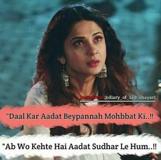 ❤ M ❤ 🌹 🌹 sorthiya reshma 🌹 🌹 Maya Quotes, Deep Quotes, What Love Means, Love Hurts Quotes, Crying Girl, Jennifer Winget Beyhadh, Bollywood Quotes, Break Up Quotes, Girl Attitude