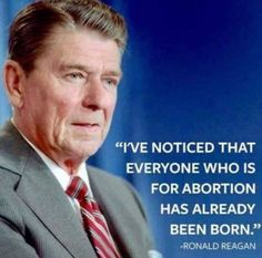 Ronald Reagan on abortion I'm for LIFE! Quotable Quotes, Wisdom Quotes, Quotes To Live By, Motivational Quotes, Inspirational Quotes, Pro Life Quotes, Ronald Reagan Quotes, President Ronald Reagan, 40th President