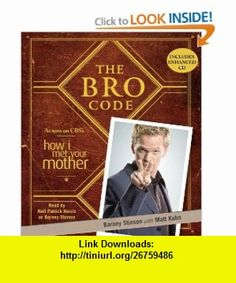 The Bro Code (9781442339583) Barney Stinson, Neil Patrick Harris as Barney Stinson , ISBN-10: 1442339586  , ISBN-13: 978-1442339583 ,  , tutorials , pdf , ebook , torrent , downloads , rapidshare , filesonic , hotfile , megaupload , fileserve