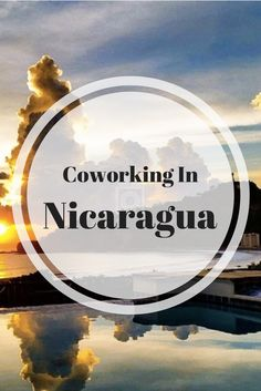 Nicaragua has become a hot spot (literally) for location independent workers around the world. Check out Coworker.com to view spaces, read reviews and most importantly, find the perfect coworking space for your next trip to Nicaragua. |Digital Nomads in Nicaragua, Remote Working in Central America, Location Independent, Coworkation, Cowork by the Beach