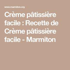 Crème pâtissière facile : Recette de Crème pâtissière facile - Marmiton