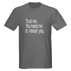 So funny!  Massage Therapist T-Shirt