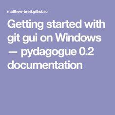 Getting started with git gui on Windows — pydagogue 0.2 documentation