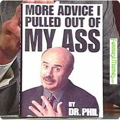 c68313fbbf325dd521223ff363ad2d41 ladybird books funniest memes the dr phil effect why your therapist will disappoint you,Sabrina Meme Dr Phil