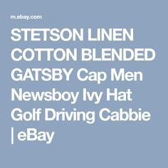STETSON LINEN COTTON BLENDED GATSBY Cap Men Newsboy Ivy Hat Golf Driving Cabbie | eBay