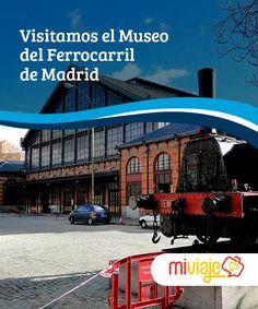 Visitamos el Museo del Ferrocarril de Madrid  Te contamos por qué pasar un día en el Museo del Ferrocarril de Madrid es una excelente idea, sea que vayas solo, acompañado o en familia.
